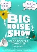 Вечеринка «Big Noise Show» в клубе «Indigo»
